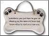 Sometimes You Just Have to Give Ceramic Wall Plaque for Dog Lover