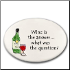 Ceramic Disk Magnet - Wine is the Answer (SKU: AC-3178C)