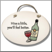 Wine a Little Ceramic Wall Plaque for Wine Lover (SKU: AC-4110B)