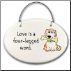 Love is a Four Legged Word Ceramic Disk Ornament for Dog Lover