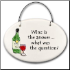 Wine is the Answer Ceramic Disk Ornament for Wine Lover