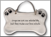 Dogs May Not be Our Whole Life Ceramic Wall Plaque for Dog Lover (SKU: AC-4018J)