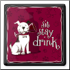 Ceramic Trivet - Sit, Stay, Drink! (SKU: Epic-75-271)