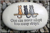 One Can Never Adopt Too Many Strays Ceramic Garden Rock for Cat Lover