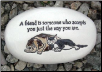 A Friend is Someone Who Ceramic Garden Rock for Pet Lover (SKU: AC-R268)