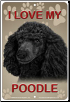 I Love My Poodle Sign