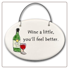 Wine a Little Ceramic Disk Ornament for Wine Lover