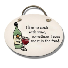 I Like to Cook with Wine Ceramic Wall Plaque for Wine Lover