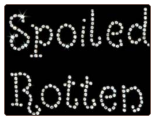 Rhinestone Spoiled Rotten Dog T-Shirt, Tank Top or Hoodie